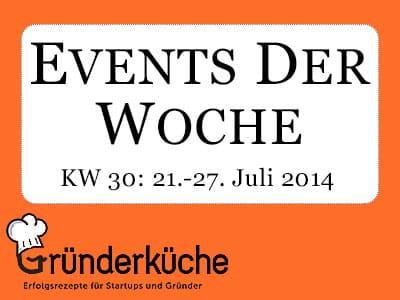 kw-30-2014-bewerbung-fuer-lange-nacht-der-startups-ey-startup-breakfast-muenchen-tuhh-gruenderpreis-nachhaltigkeit-2014