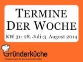 kw-31-2014-e-commerce-startup-award-48h-codecamp-investforum-sachsen-anhalt-kfw-award-gruenderchampions-lean-startup-machine-webvideo
