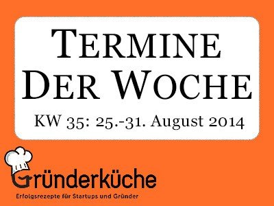 termine kw 35 2014 summer school f r gr nder d sseldorf hessischer website award 2014. Black Bedroom Furniture Sets. Home Design Ideas