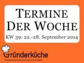 kw-39-2014-online-marketing-camp-leipzig-markentag-social-media-week-berlin-ideenwettbewerb-gruender-garage-2-pitch-club-frankfurt-1-digital-detox-camp-deutschland-gruendertag-hamburg