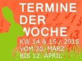 termine-kw-14-15-2015-vom-30-maerz-bis-12-april
