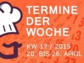 termine-kw-17-2015-vom-20-bis-26-april
