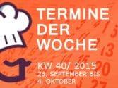 Termine der Woche KW 40 / 28. September bis 4. Oktober