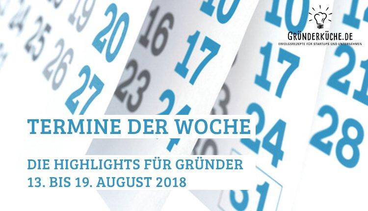 termine-gruender-startups-kw-33-vom-13-bis-19-august-2018