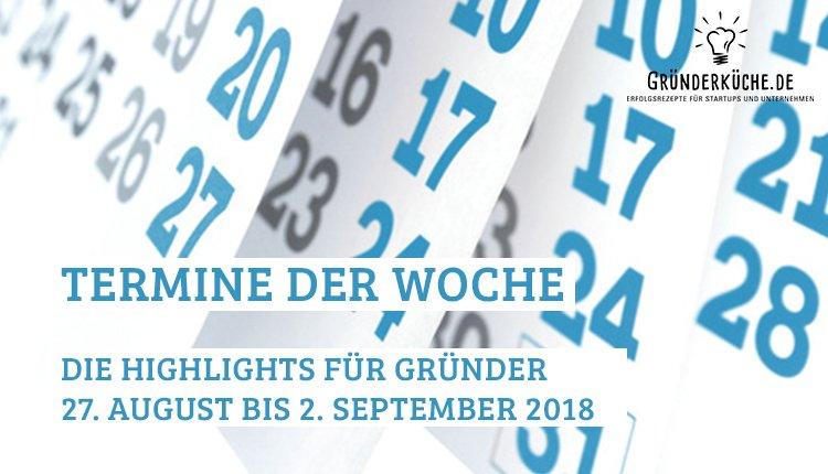 termine-gruender-startups-kw-35-vom-27-august-bis-2-september-2018
