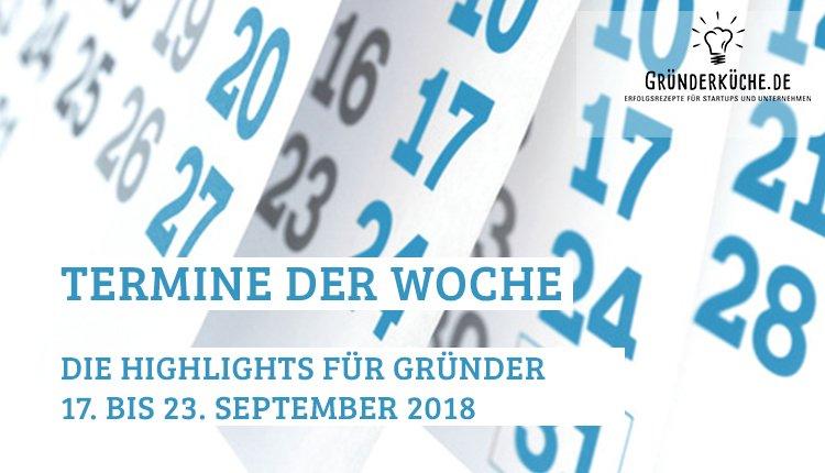 termine-gruender-startups-kw-38-vom-17-bis-23-september-2018