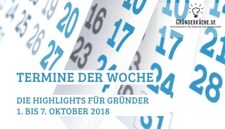 termine-gruender-startups-kw-40-vom-1-bis-7-oktober-2018