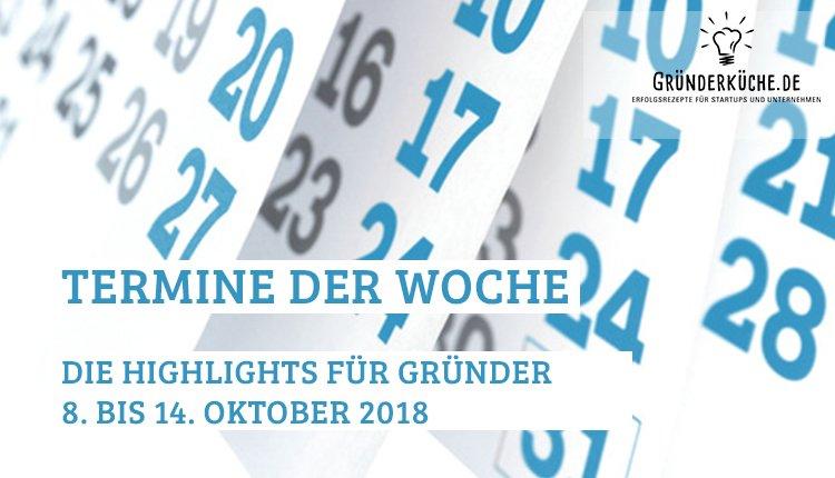 termine-gruender-startups-kw-41-vom-8-bis-14-oktober-2018