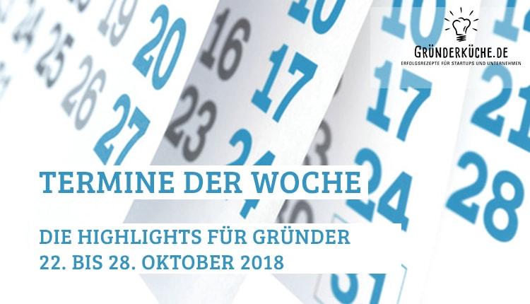 termine-gruender-startups-kw-43-vom-22-bis-28-oktober-2018