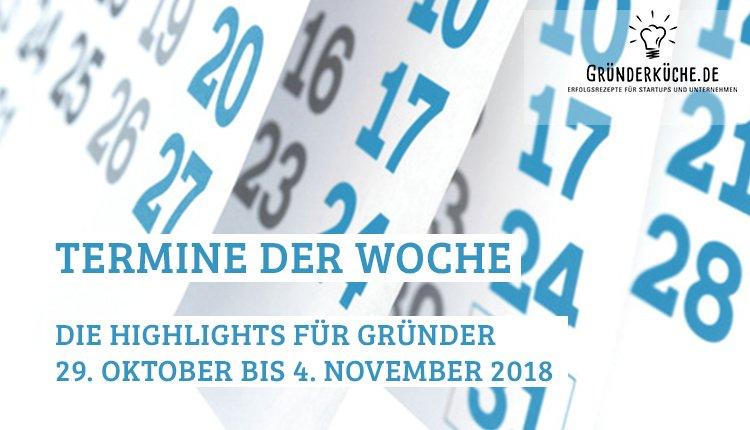 termine-gruender-startups-kw-44-vom-29-oktober-4-november-2018
