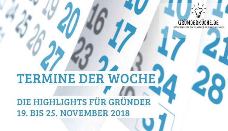 termine-gruender-startups-kw-47-vom-19-bis-25-november-2018