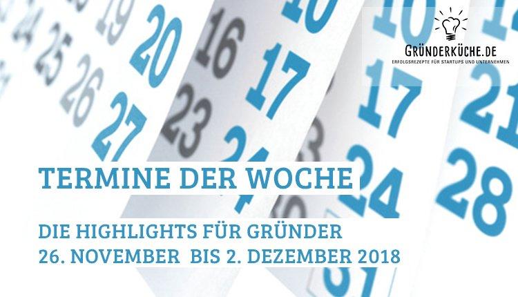 termine-gruender-startups-kw-48-vom-26-november-2-dezember-2018