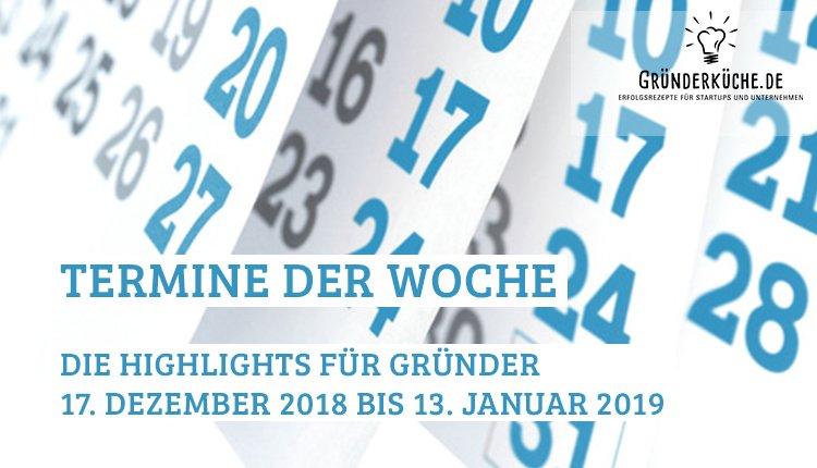 termine-gruender-startups-kw-51-vom-17-dezember-2018-13-januar-2019