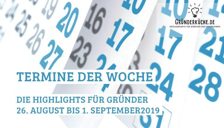 termine-gruender-startups-kw-35-vom-26-august-bis-1-september-2019