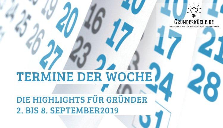 termine-gruender-startups-kw-36-vom-2-bis-8-september-2019