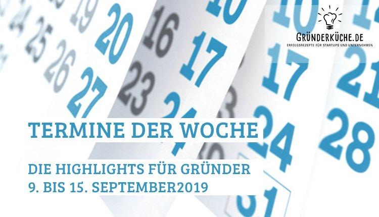 termine-gruender-startups-kw-37-vom-9-bis-15-september-2019