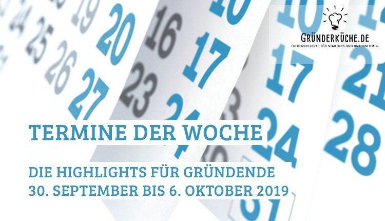 termine-gruender-startups-kw-40-vom-30-september-6-oktober-2019