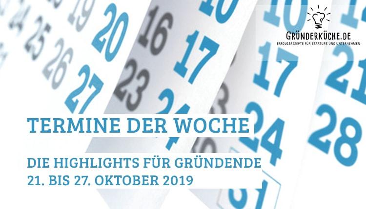 termine-gruender-startups-kw-43-vom-21-bis-27-oktober-2019