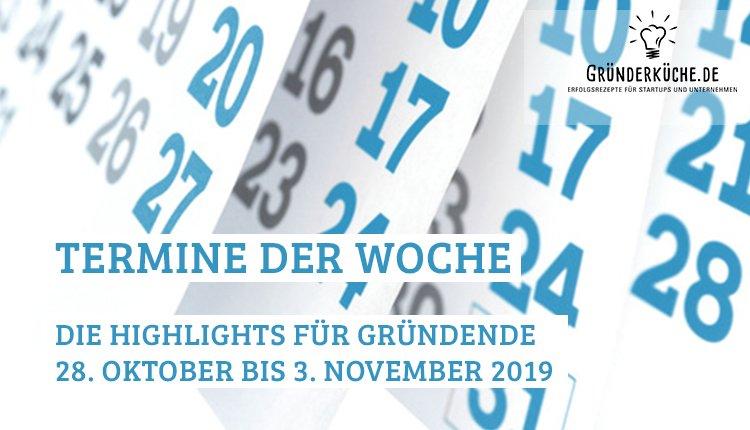termine-gruender-startups-kw-44-vom-28-oktober-3-november-2019