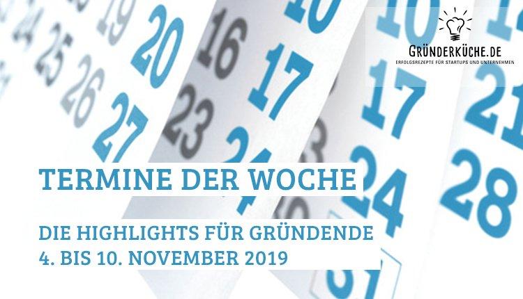 termine-gruender-startups-kw-45-vom-4-bis-10-november-2019
