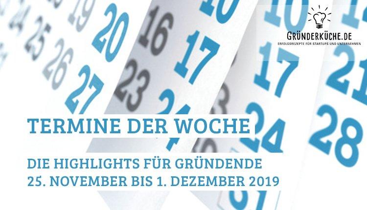 termine-gruender-startups-kw-48-vom-25-november-bis-1-dezember-2019