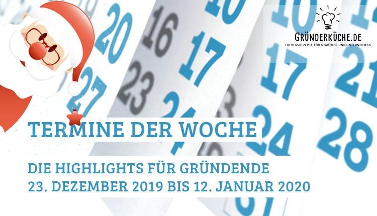 termine-gruender-startups-kw-52-vom-23-dezember-2019-bis-12-januar-2020