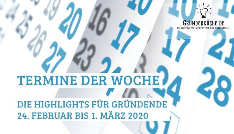termine-gruender-startups-kw-09-vom-24-februar-bis-1-maerz-2020