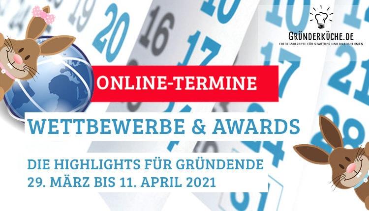 termine-gruender-startups-kw-13-14-vom-29-maerz-bis-11-april-2021